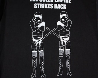 The Queer epmpire strikes back T-shirt.