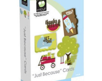 JUST BECAUSE CARDS - CRICUTs Cartridge - SHIPs FReE *  !! ReTIRED-  Full Content !