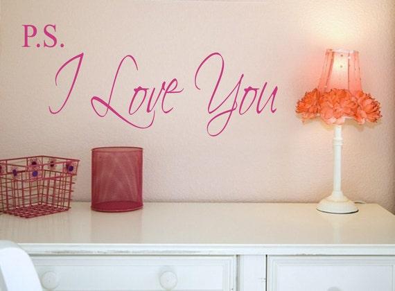 P.S. I Love You Vinyl Wall Decal - Love Vinyl Wall Art - Home Decor Vinyl Lettering