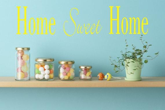 Home Sweet Home Vinyl Wall Decal - Home Decor Vinyl Wall Art - Vinyl Lettering