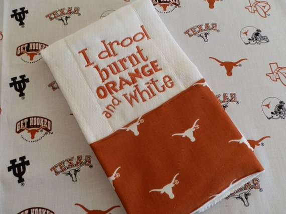 "Texas Longhorn ""I drool burnt orange and white"" burp cloth"
