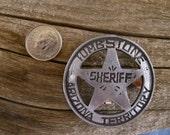 Tombstone Sheriff Arizona Territory Badge with pin back