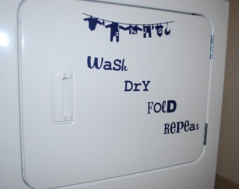 Wash Dry Fold Repeat Vinyl Decal for Laundry Room
