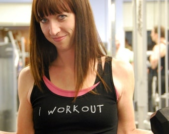 I WorkOut done in vintage looking silk screen on a black workout tank top with a triple sliced back