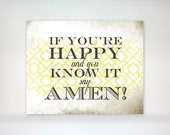 8x10 art print - If You're Happy and You Know It Say Amen - Typography & Pattern Poster Print