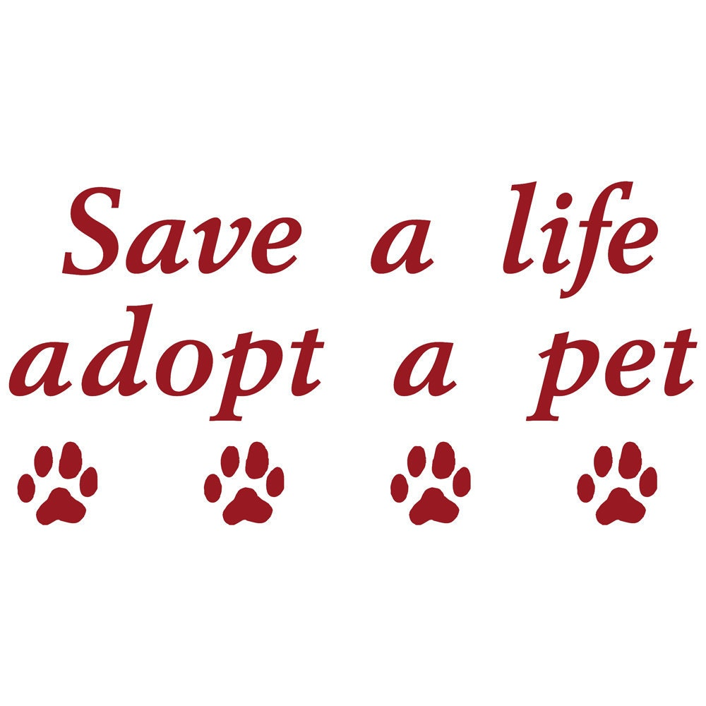 Adopt Save A Life Adopt A Pet Vinyl Decal Wall Stickers With