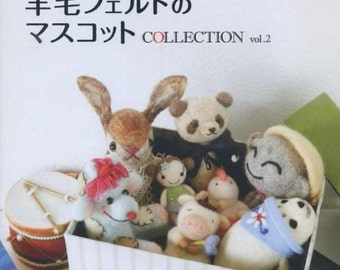 Needle Felted Mascot Collection 2 Japanese Craft Book