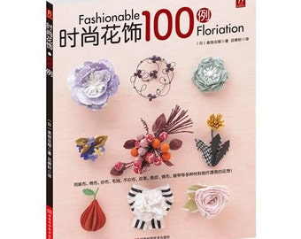 100 Fashionable Corsages Japanese Craft Book (In Chinese)