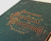 RESERVED for Melissa Lombardo Vintage Book Dictionary of Poetical Quotations 1879 Embossed Cover