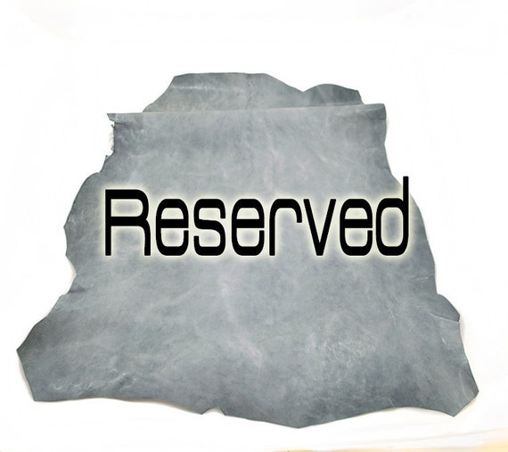 Reserved to Veronica - Leather hide gray light distressed calfskin 4 ft square feet COD218