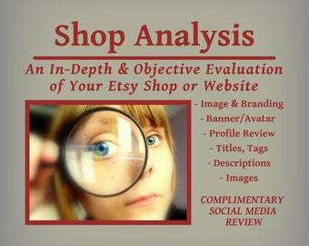 Shop Analysis - In-Depth Objective View of Your Etsy Shop or Website, SEO Analysis and More