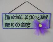 I am Retired Banner/Retirement Gift