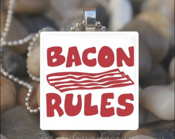 BACON RULES Bacon Meat Lover Glass Tile Pendant Necklace Keyring
