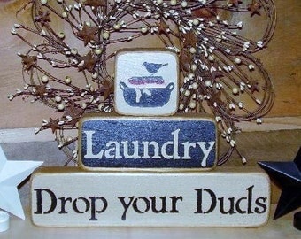 Ready to ship *Wood Blocks, Drop you Duds, Primitive, Laundry Room,  Word Art