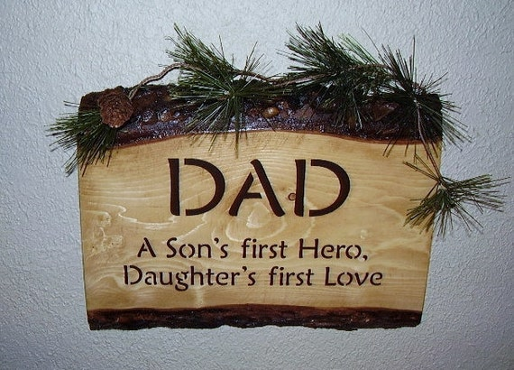 Rustic Dad Sign , A Son's first Hero , Daughter's first Love