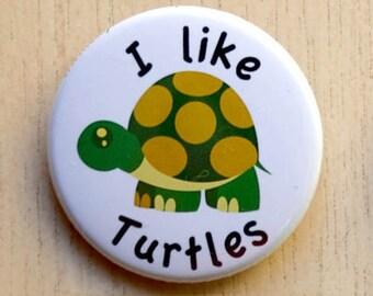 "I Like Turtles Pinback Button - 1.5"""