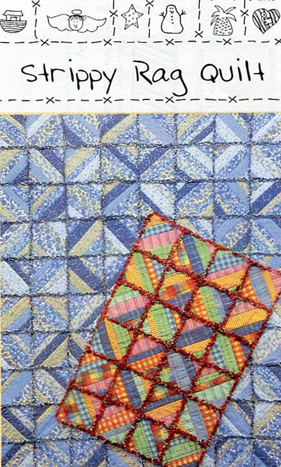 Strippy Rag Quilt by Quilt Country - Quilt instructions for two sizes - Throw and Crib sizes