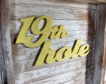 19th hole, Christmas gift for him, golf, Fathers Day, anniversary, wall art, wood bar sign, resort, shabby chic, rustic, distressed