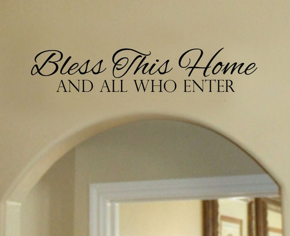 Bless This Home and All Who Enter Vinyl Wall Art Decal