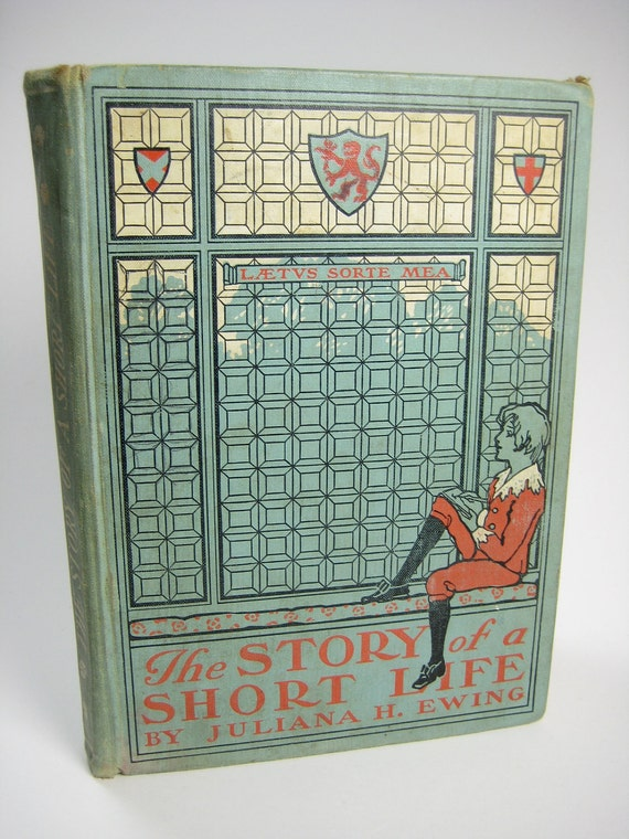 Vintage 1903 Childrens book: The Story of a Short Life