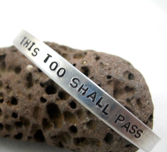 This Too Shall Pass... Hand Stamped 1/4-inch Bracelet - customizable