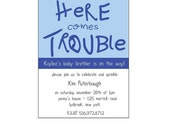 Here comes Trouble Baby Shower or Sprinkle Invitation- Printable PDF file only