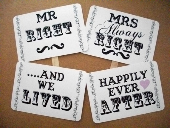 Photo Booth Prop Sign-my ORIGINAL Mr Right & Mrs ALWAYS Right -Happily Ever After-Double Sided-Wedding- On WHITE Paper - Set of 2
