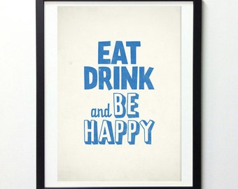 "Inspirational Print ""Eat Drink and Be Happy"" Motivational Poster, Typography Quote Art, Giclee Print, Vintage Signs, Quote Prints"