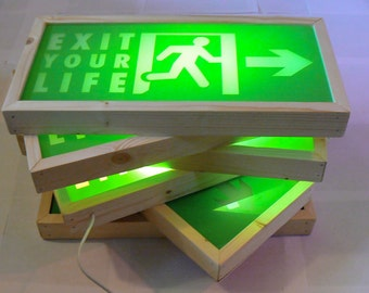 Exit Your Life Screen Printed Light Box Sign