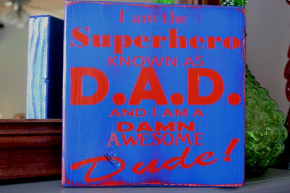 Dad, Superhero, Custom wood sign, Home Decor, Superhero known as DAD