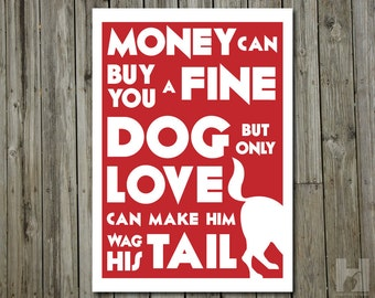 Kinky Friedman quote - 13x19 print - Dog Lover print, Humorous poster - Typography -Word Art - Quote Print - PICK YOUR COLOR