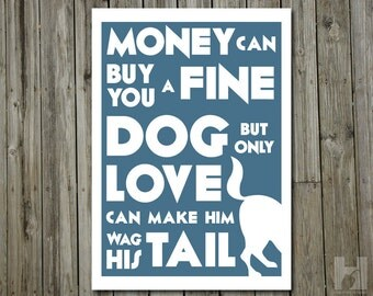 Kinky Friedman quote - 8.3x11.7 print - Dog Lover print, Humorous poster - Typography -Word Art - Quote Print - PICK YOUR COLOR