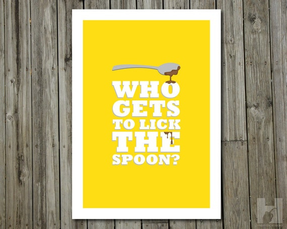 Kitchen Art - 8.3 x 11.7 - Spoon and Chocolate Illustration - Cooking & Baking Humorous Print - Who Gets to Lick the Spoon - PICK YOUR COLOR