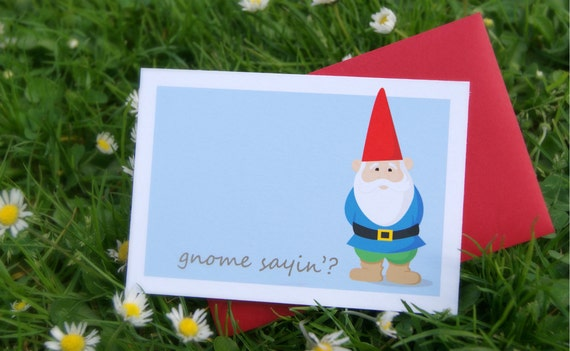 Gnome Sayin' - Set of 4 - 3.5 x 5.5in notecard - red envelopes - say it with a funny note - Garden Gnome - Woodland Creature