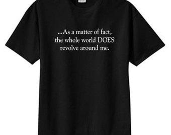World Revolves Around Me New T Shirt,  S M L XL 2X 3X 4X 5X