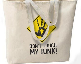 Don't Touch My Junk Oversize Tote Bag, Travel, Shopping, Overnight, All Purpose