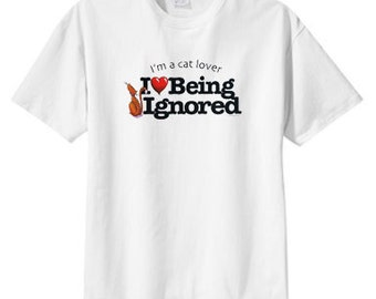 Cat Lover, I Love Being Ignored New T Shirt, S M L XL 2X 3X 4X 5X