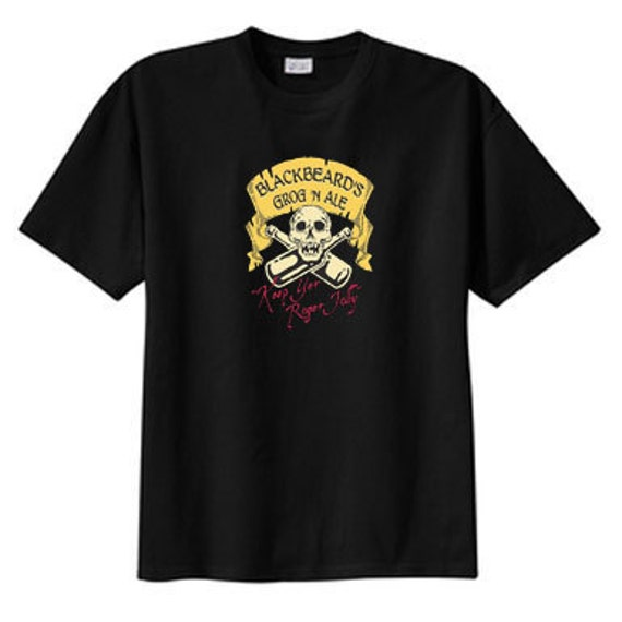 Blackbeards Grog N Ale T Shirt  S M L XL 2X 3X 4X 5X Keep Your Roger Jolly