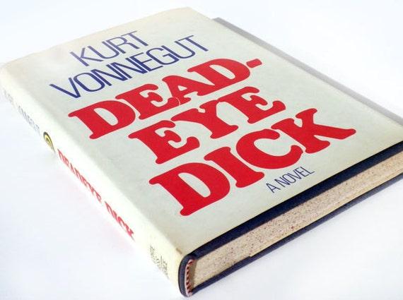 Dead Eye Dick by Kurt Vonnegut 1982 First Printing