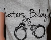 """Quote """"Laters, Baby"""" Inspired by Fifty Shades of Grey -  Athletic Heather Shirt SIZE SMALL"""