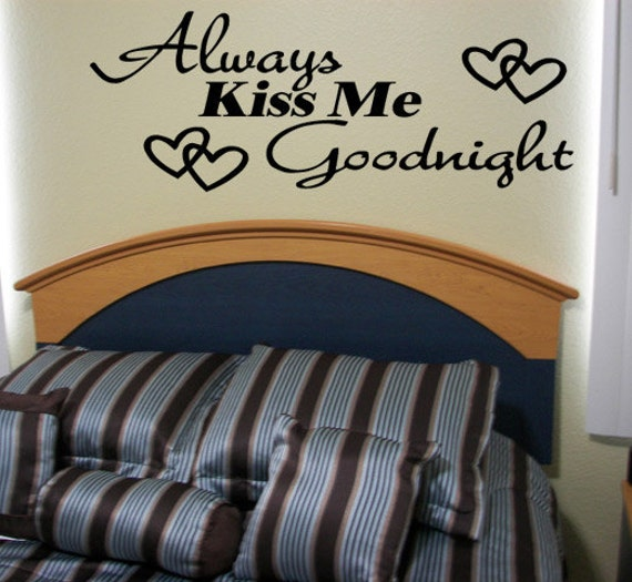 Always Say Goodnight Quotes: Always Kiss Me Goodnight Wall Quote Decal Love By