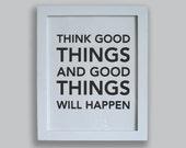 "Think Good Things 8x10"" screenprint"
