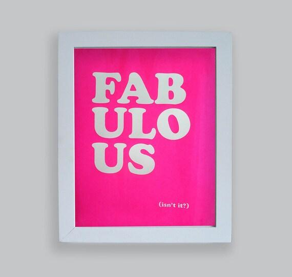 "FABULOUS 8x10"" screenprint"