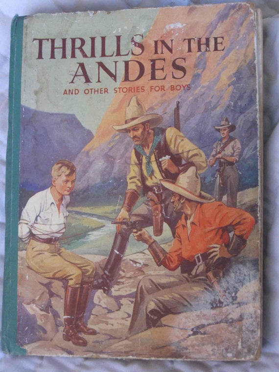 Thrills in the Andes and other adventures for Boys