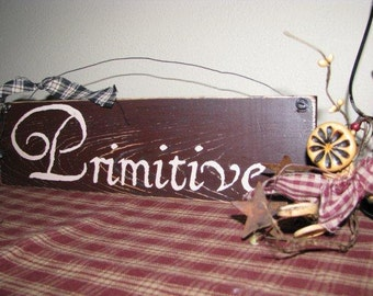 Wood hand painted sign,Primitives, with a Distressed Finish