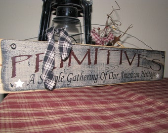 Primitive wood sign, hand painted, Primitives,with a Distressed Finish