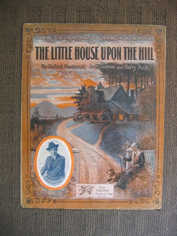 Vintage Sheet Music, The Little House Upon The Hill,  Joe Goodwin, Harry Puck, 1915