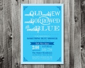 Something Borrowed, Something Blue Shower  -  Printable Bridal Shower INVITATION
