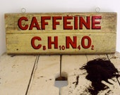 CAFFEINE Hand Painted Wood Sign - REDUCED