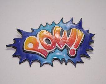 POW Pop Art Badge, Brooch, Fimo, Polymer Clay